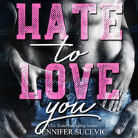 Hate to Love you - Jennifer Sucevic