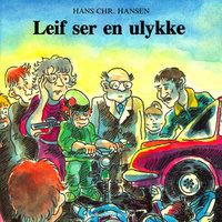 Leif ser en ulykke - Hans Christian Hansen
