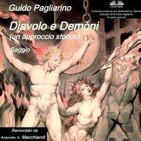 Diavolo E Demòni (Un Approccio Storico) - Guido Pagliarino