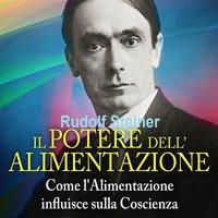Il Potere dell'Alimentazione - Rudolf Steiner