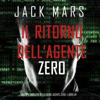 Il ritorno dell'Agente Zero (Uno spy thriller della serie Agente Zero—Libro #1) - Jack Mars