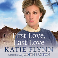 First Love, Last Love - Katie Flynn, Judith Saxton
