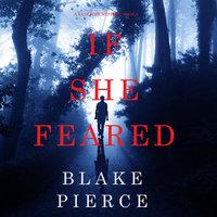 If She Feared - Blake Pierce