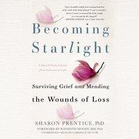 Becoming Starlight - Sharon Prentice, PhD
