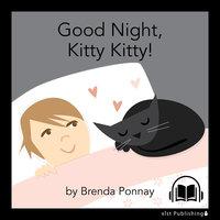 Good Night, Kitty Kitty! - Brenda Ponnay