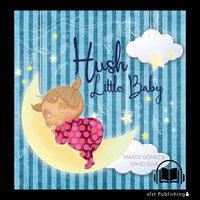 Hush Little Baby - Marce Gómez, David Silva