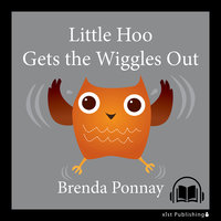 Little Hoo Gets the Wiggles Out - Brenda Ponnay