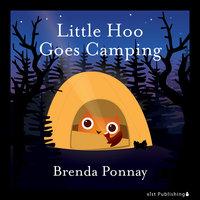 Little Hoo Goes Camping - Brenda Ponnay