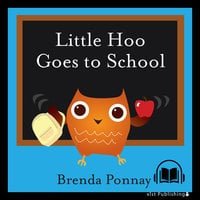 Little Hoo Goes to School - Brenda Ponnay