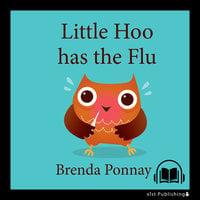 Little Hoo has the Flu - Brenda Ponnay
