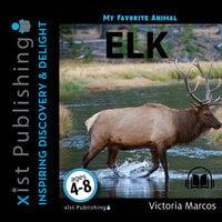 My Favorite Animal: Elk - Victoria Marcos