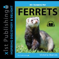 My Favorite Pet: Ferrets - Victoria Marcos