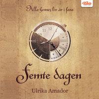 Femte dagen - Ulrika Amador