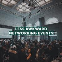 Less Awkward Networking Events - Preeti Gupta