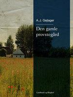 Den gamle provstegård - A.J. Gejlager