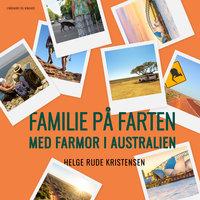 Familie på farten. Med farmor i Australien - Helge Rude Kristensen