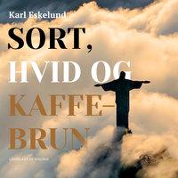 Sort, hvid og kaffebrun: rejseskildring fra Brasilien - Karl Johannes Eskelund