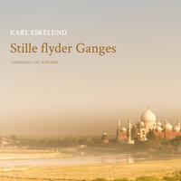 Stille flyder Ganges - Karl Johannes Eskelund
