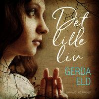 Det lille liv - Gerda Eld