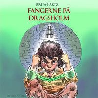 Fangerne på Dragsholm - Brita Hartz