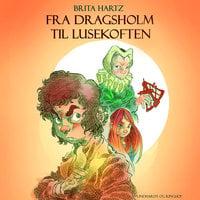 Fra Dragsholm til Lusekoften - Brita Hartz