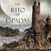 Un Rito De Espadas (Libro #7 De El Anillo Del Hechicero) - Morgan Rice