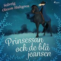 Prinsessan och de blå jeansen - Solveig Olsson Hultgren