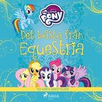 Det bästa från Equestria - tio korta berättelser - My Little Pony