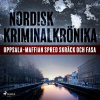 Uppsala-maffian spred skräck och fasa - Diverse