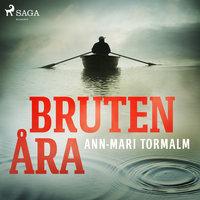 Bruten åra - Ann-Mari Tormalm