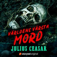 Mordet på Julius Caesar – Världens värsta mord - Johanna Thydell