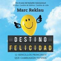 Destino felicidad - Marc Reklau