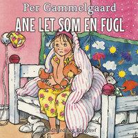 Ane let som en fugl - Per Gammelgaard