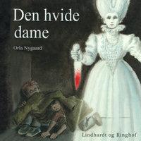 Den hvide dame - Orla Nygaard