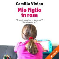 Mio figlio in rosa - Camilla Vivian