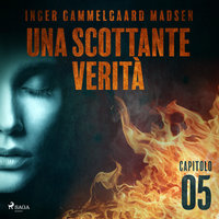 Una scottante verità - Capitolo 5 - Inger Gammelgaard Madsen