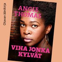Viha jonka kylvät - Angie Thomas