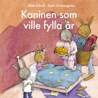 Kaninen som ville fylla år - Lilian Edvall