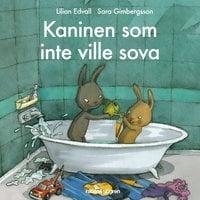 Kaninen som inte ville sova - Lilian Edvall