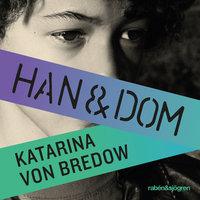 Han & dom - Katarina von Bredow