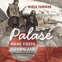 Palasé. Hans Egede i Grønland - Niels Fenger