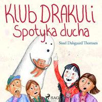 Klub Drakuli spotyka ducha - Sissel Dalsgaard Thomsen