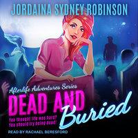 Dead and Buried - Jordaina Sydney Robinson