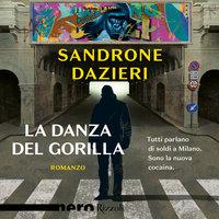 La danza del gorilla - Sandrone Dazieri