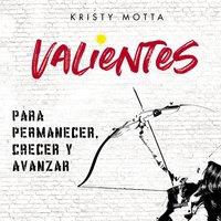 Valientes - Kristy Motta