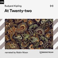 At Twenty-two - Rudyard Kipling