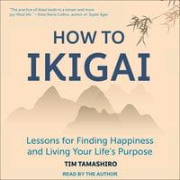 How to Ikigai - Tim Tamashiro