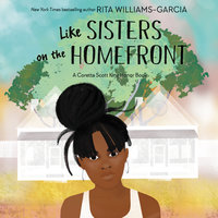 Like Sisters on the Homefront - Rita Williams-Garcia