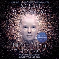 Needle in a Timestack - Robert Silverberg