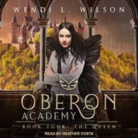 Oberon Academy: Book Four - Wendi L. Wilson